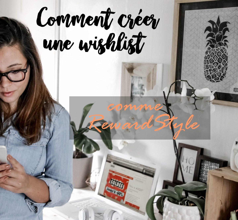 Comment créer une wishlist comme REWARDSTYLE !