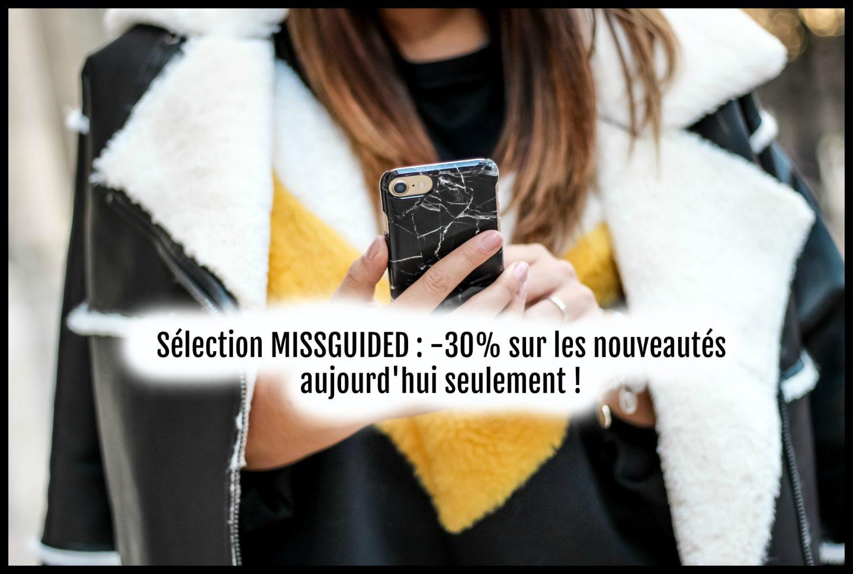 Sélection MISSGUIDED : -30% sur les nouveautés aujourd'hui seulement !